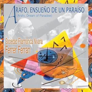 (CD) アラフォ、楽園の夢:フェレール・フェラン作品集 / 演奏:ニバリア・フィルハーモニー吹奏楽団 (吹奏楽)|wbpplus