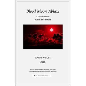 (楽譜) ブラッド・ムーン・アブレイズ / 作曲:アンドリュー・ボス (吹奏楽)(スコア+パート譜セット)|wbpplus