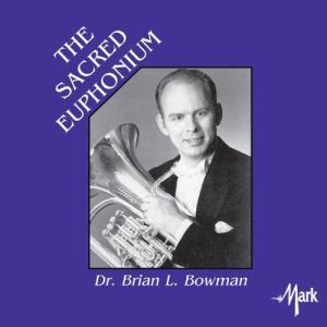(CD-R) セイクリッド・ユーフォニアム / 演奏:ブライアン・ボーマン (ユーフォニアム)|wbpplus