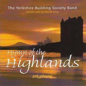 (CD) ハイランド讃歌 / 指揮:デヴィッド・キング / 演奏:ヨークシャー・ビルディング・ソサエティ・バンド (ブラスバンド)