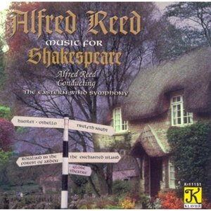 (CD) シェイクスピアのための音楽:アルフレッド・リード作品集 / 指揮:アルフレッド・リード / 演奏:イースタン・ウィンド・シンフォニー (吹奏楽) wbpplus