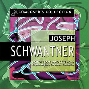 (CD2枚組) ジョセフ・シュワントナー作品集 / 指揮:ユージン・コーポロン / 演奏:ノース・テキサス・ウインド・シンフォニー (吹奏楽)|wbpplus