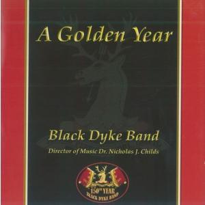 (CD) ゴールデン・イヤー / 指揮:ニコラス・チャイルズ / 演奏:ブラック・ダイク・バンド (ブラスバンド)|wbpplus