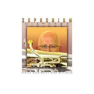 (CD) ユーフォニアム・ヴィルトゥオーソ / 演奏:スティーヴン・ミード、ブラスバンド・ブイジンゲン (ユーフォニアム)|wbpplus