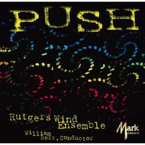 (CD) プッシュ / 指揮:ウィリアム・バーツ / 演奏:ラトガーズ・ウインド・アンサンブル (吹奏楽)|wbpplus