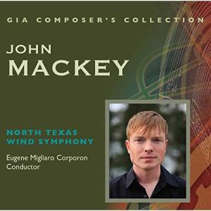 (CD2枚組) ジョン・マッキー作品集 / 指揮:ユージン・コーポロンほか / 演奏:ノース・テキサス・ウインド・シンフォニーほか (吹奏楽)|wbpplus