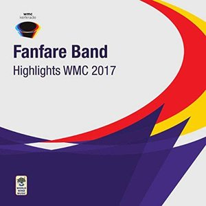 (CD2枚組) 世界音楽コンクール(WMC)2017:ファンファーレバンドの部 (ファンファーレバンド)|wbpplus