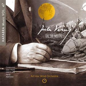 (CD) ジュール・ヴェルヌ・オン・ザ・ムーン:ハファブラ・ミュージック作品集第47集 / 演奏:アド・ホック・ウインド・オーケストラ (吹奏楽)|wbpplus