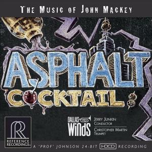 (CD/HDCD) アスファルト・カクテル:ジョン・マッキー作品集 / 演奏:ダラス・ウィンド・シン...