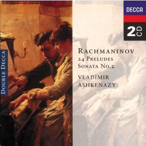 Sergey Rachmaninov - 24 Preludes/Sonata 2 (Ashkena...