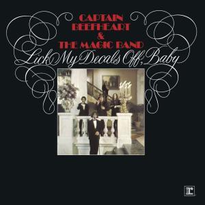 Captain Beefheart And The Magic Band - Lick My Dec...