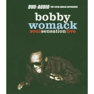 Bobby Womack - Soul Sensation Live (DVD Audio)