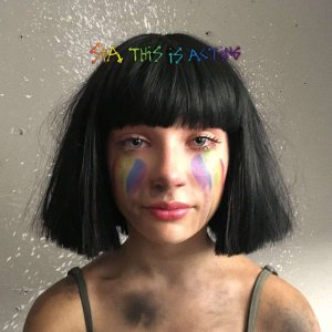 【タイトル】 This Is Acting  【アーティスト】 Sia