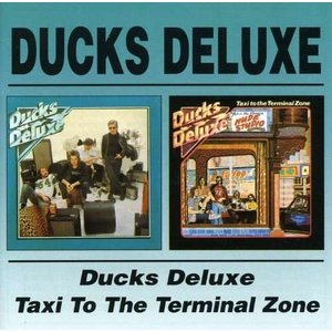 Ducks Deluxe - Ducks Deluxe/Taxi To The Terminal Z...