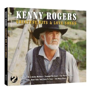 Kenny Rogers - Greatest Hits And Love Songs