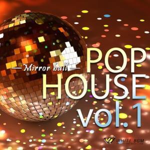 BGM CD ポップハウス 著作権フリー 店内 音楽 POP HOUSE vol.1 -Mirror ball-(4025)|whitebgm