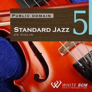 BGM CD 著作権フリー 店内 音楽 <名曲>スタンダードジャズ5 -バイオリン-(4047)|whitebgm