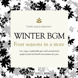 BGM CD ヒーリング 著作権フリー 店内 音楽 Winter BGM -Four seasons in a store-(4065)|whitebgm