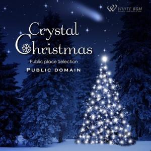 BGM CD イベント 著作権フリー 店内 音楽 <名曲>クリスタルクリスマス(4081)