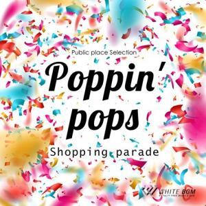 BGM CD イベント 著作権フリー 店内 音楽 ポッピンポップス -Shopping parade-(4087)|whitebgm