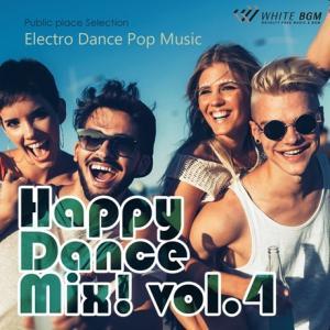 BGM CD EDM 著作権フリー 店内 音楽 ハッピーダンスミックス!vol.4 -Electro Dance Pop Music-(4093)|whitebgm