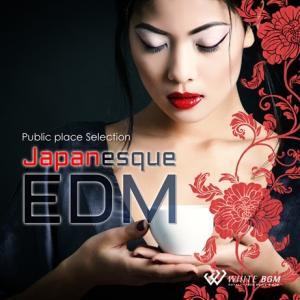 BGM CD イベント 著作権フリー 店内 音楽 ジャパネスクEDM(4115)|whitebgm