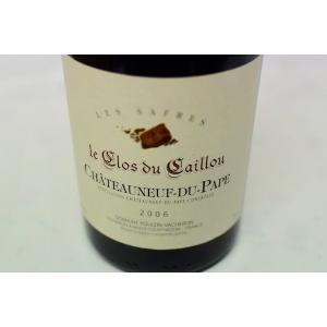 赤ワイン レ・クロ・ド・カイユ / シャトーヌフ・デュ・パフ・レ・サフラ [2006] wineholic