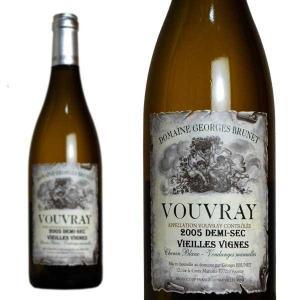 ヴーヴレ ドゥミ・セック ヴィエイユ・ヴィーニュ 2005年 ドメーヌ・ジョルジュ・ブリュネ 750ml (ロワール 白ワイン)...