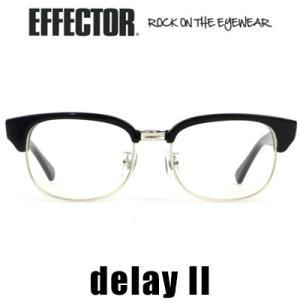 エフェクター EFFECTOR DELAY II ディレイII メガネ 眼鏡 アイウェア|womanremix
