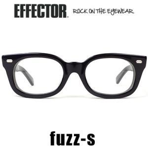 エフェクター EFFECTOR fuzz-s ファズS ブラック メガネ 眼鏡 アイウェア