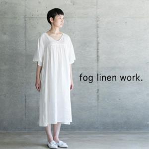 fog linen work フォグリネンワーク MIRIAM DRESS WHITE ミリアム ワンピース ホワイト LWA011-19|womanremix