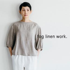 fog linen work フォグリネンワーク MARCIA TOP NATURAL マーシャ トップ ナチュラル LWA076-N|womanremix
