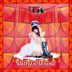 LiSA/Rally Go Round<CD>(通常盤)20150527|wondergoo