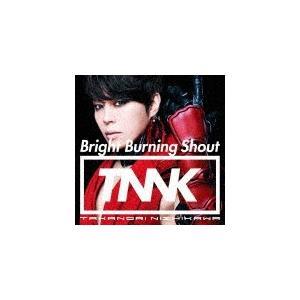 西川貴教/Bright Burning Shout<CD+DVD>(初回生産限定盤)20180307 wondergoo