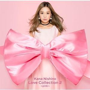 西野カナ/Love Collection 2 〜pink〜<CD>(通常盤)20181121|wondergoo