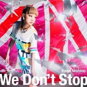西野カナ/We Don't Stop<CD>|wondergoo