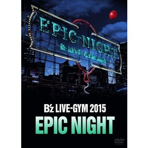B'z/EPIC NIGHT<DVD>20160224|wondergoo