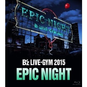 B'z/EPIC NIGHT<Blu-ray>20160224|wondergoo