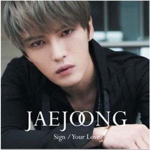 ジェジュン/Sign/Your Love<CD+DVD>(初回生産限定盤B)20180627|wondergoo