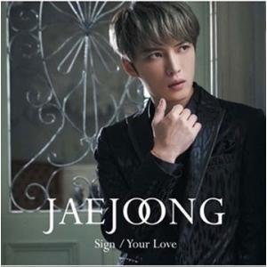 ジェジュン/Sign/Your Love<CD>(通常盤)20180627|wondergoo