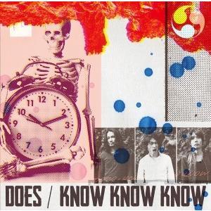 DOES/KNOW KNOW KNOW<CD>(初回仕様限定盤)20160302|wondergoo