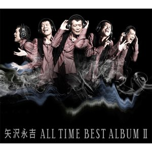 ■特典終了■矢沢永吉/ALL TIME BEST ALBUM II<3CD>20150701|wondergoo