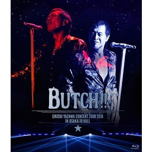 【オリジナル特典付】矢沢永吉/EIKICHI YAZAWA CONCERT TOUR 2016「BUTCH!!」IN OSAKA-JO HALL<Blu-ray>[Z-6563]20170906|wondergoo