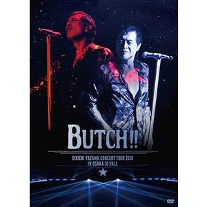 【オリジナル特典付】矢沢永吉/EIKICHI YAZAWA CONCERT TOUR 2016「BUTCH!!」IN OSAKA-JO HALL<2DVD>[Z-6563]20170906|wondergoo