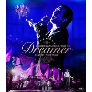 【オリジナル特典付】矢沢永吉/EIKICHI YAZAWA SPECIAL NIGHT 2016「Dreamer」IN GRAND HYATT TOKYO<Blu-ray>[Z-6564]20170906|wondergoo