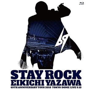 【オリジナル特典付】矢沢永吉/STAY ROCK EIKICHI YAZAWA 69TH ANNIVERSARY TOUR 2018<Blu-ray>[Z-7803]20181226|wondergoo