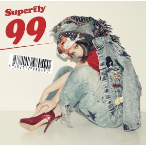 Superfly/99<CD>(通常盤)20161123|wondergoo
