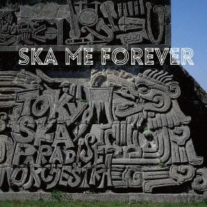 東京スカパラダイスオーケストラ/SKA ME FOREVER<CD+DVD>(通常盤初回仕様)140813|wondergoo