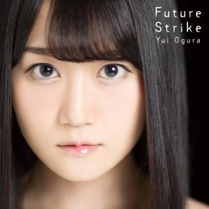 小倉唯/Future Strike<CD+DVD>(期間限定盤)20161102|wondergoo