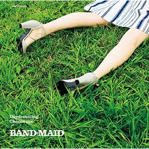 BAND-MAID/Daydreaming/Choose me<CD+DVD>(初回生産限定盤)20170719|wondergoo